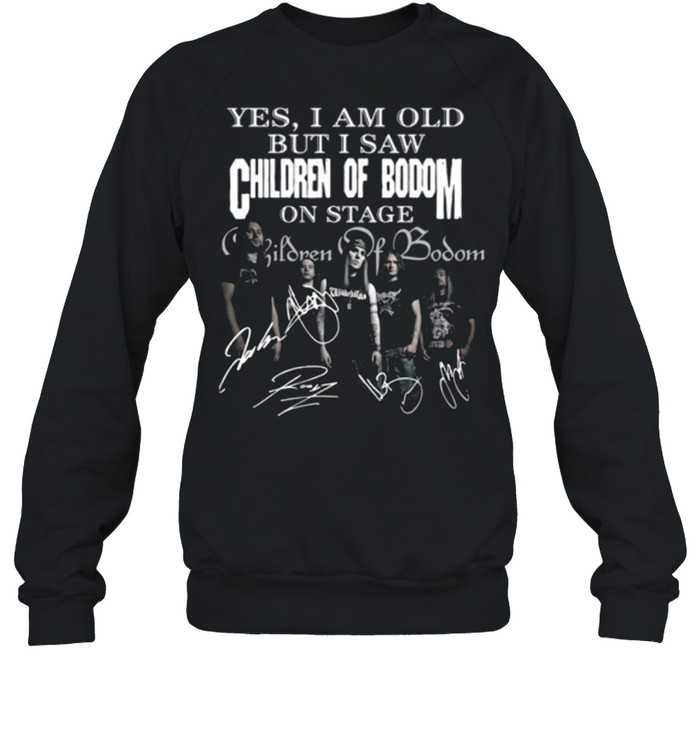 Yes I am old but I saw Children of Boom on stage signatures shirt Unisex Sweatshirt