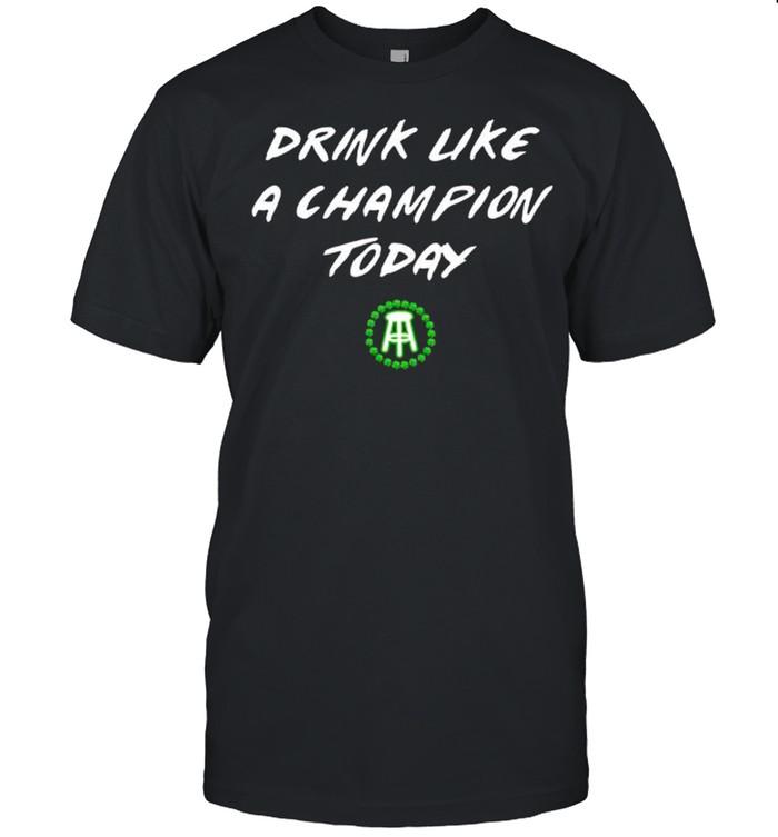 Drink Like A Champion Today shirt Classic Men's T-shirt