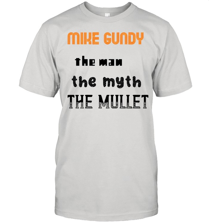 Mike Gundy the man the myth the mullet shirt Classic Men's T-shirt
