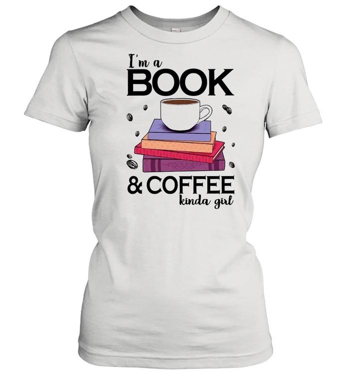 Im A Book and Coffee Kinda Girl shirt
