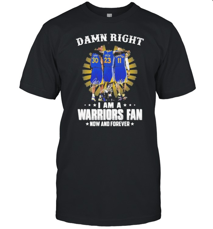 Damn Right I Am A Warriors Fan Now And Forever Signature  Classic Men's T-shirt
