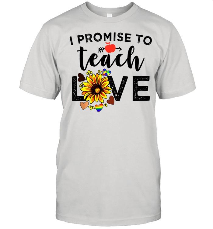 I Promise To Teach Love Teacher Sunflower shirt Classic Men's T-shirt
