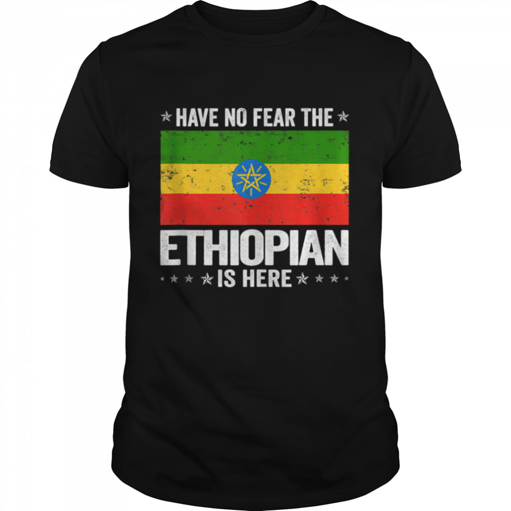Have No Fear The Ethiopian Is Here Ethiopia Flag shirt Classic Men's T-shirt