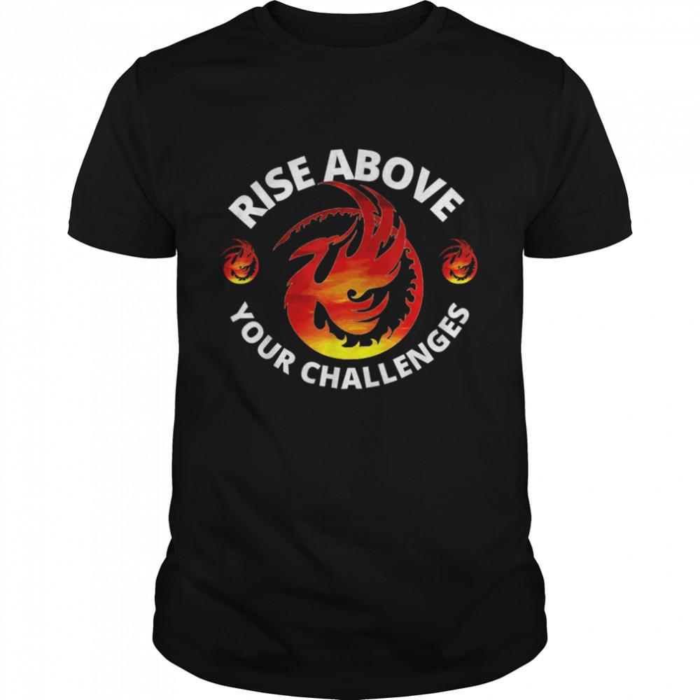 Rise Above Your Challenges Phoenix shirt Classic Men's T-shirt