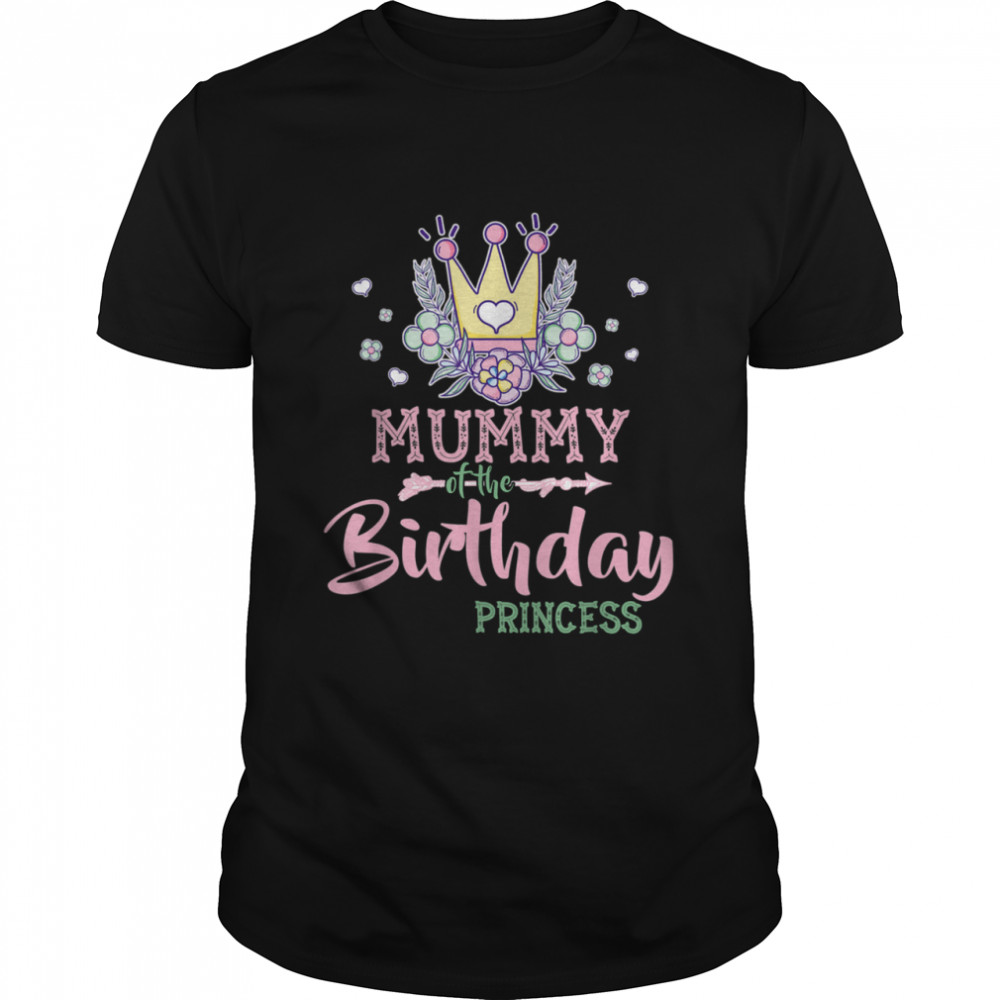 The Birthday Princess Mother Girl Bday shirt Classic Men's T-shirt