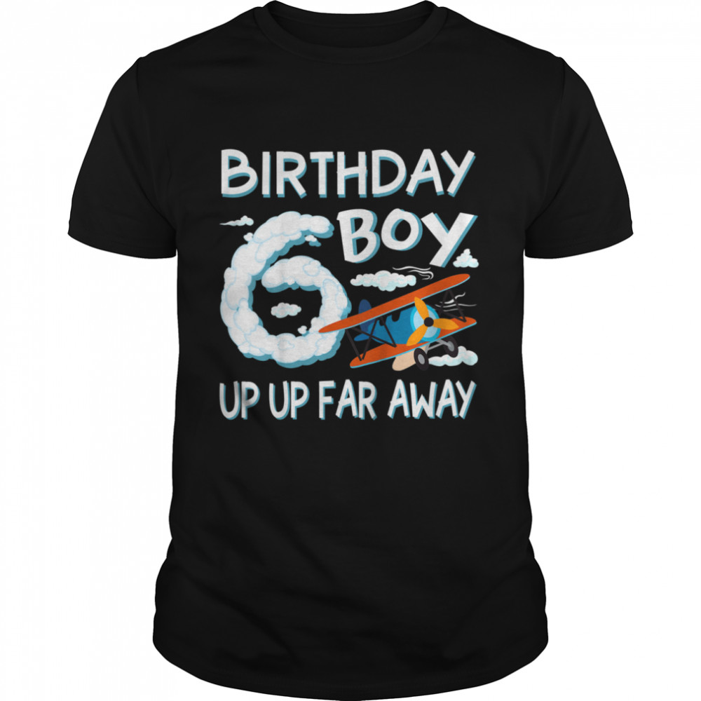 Up Up Away 6th Birthday Boy Airplane Bday 6 year old Flying shirt Classic Men's T-shirt