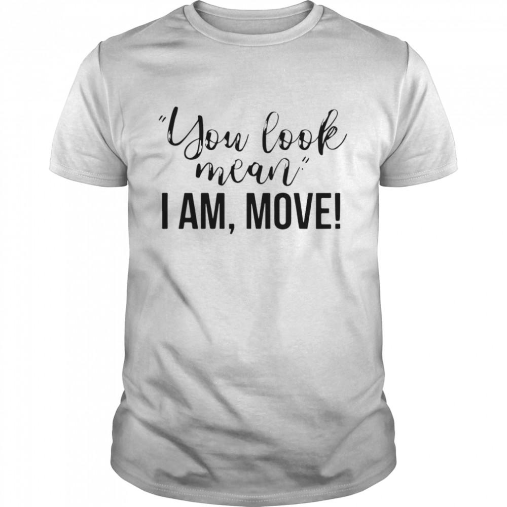 You Look Mean I Am Move Hippie Runner shirt Classic Men's T-shirt
