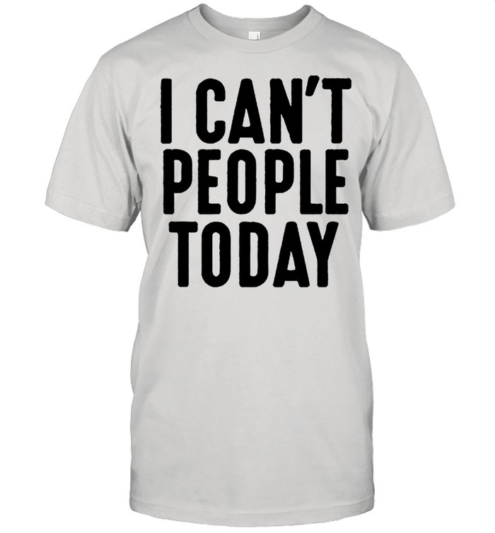 I cant people today shirt Classic Men's T-shirt
