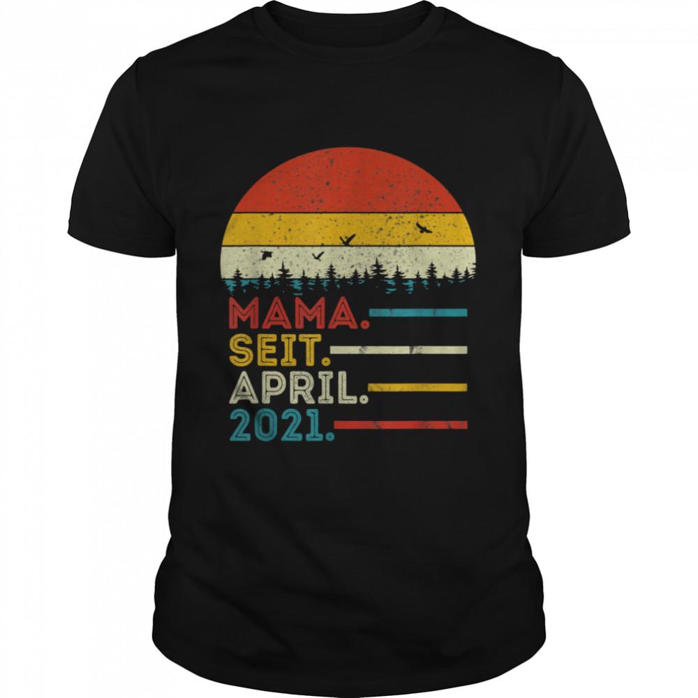 Herren Mama seit April 2021 Schwangerschaft Baby Geburt Babyparty shirt Classic Men's T-shirt