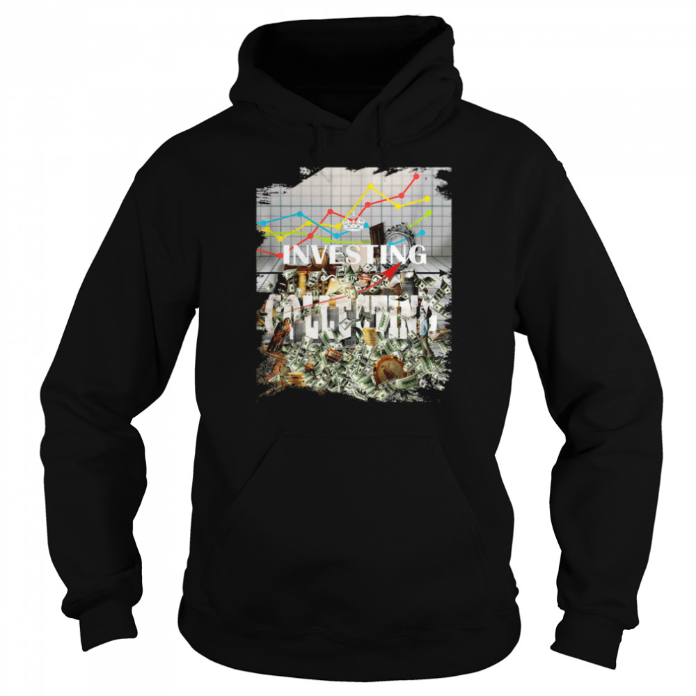 Investing Vintage Collecting Antique Investor Collector shirt Unisex Hoodie