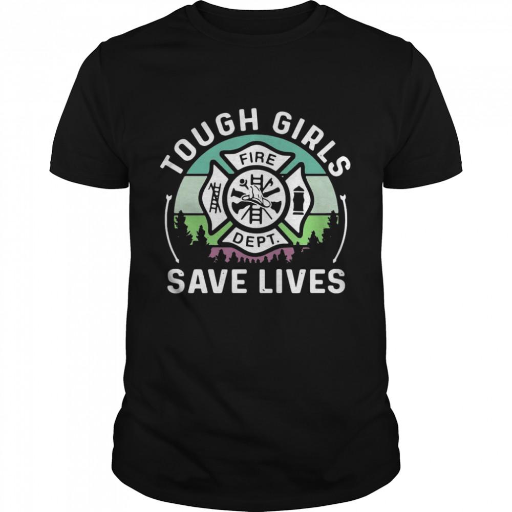 Tough Girls Save Lives Fire Dept  Classic Men's T-shirt
