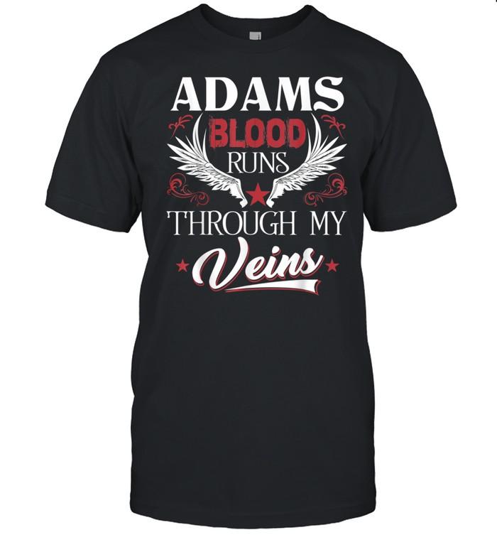 ADAMS Blood Runs Through My Veins shirt Classic Men's T-shirt