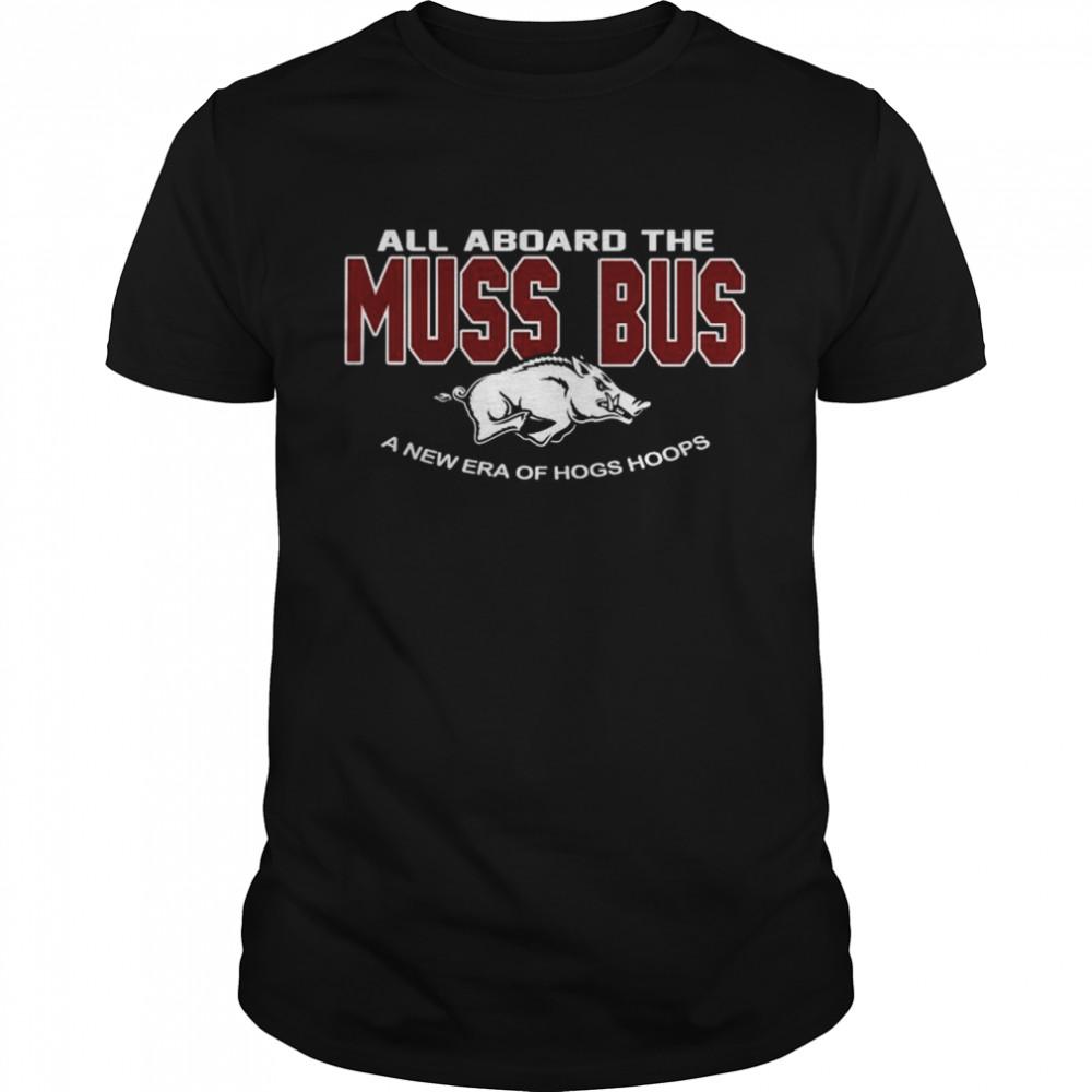Arkansas Razorbacks all aboard the Muss Bus a new era of hogs hoops shirt Classic Men's T-shirt