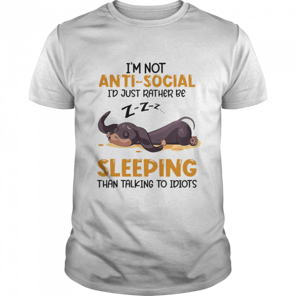I'm Not Antisocial I Just Rather Be Sleeping Than Talking To Idiots T-shirt Classic Men's T-shirt