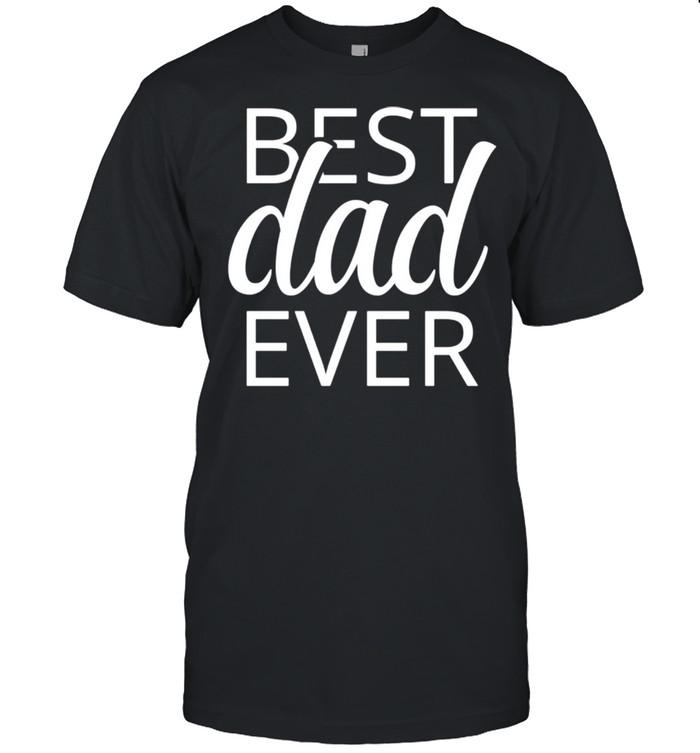Best Dad Ever shirt Classic Men's T-shirt