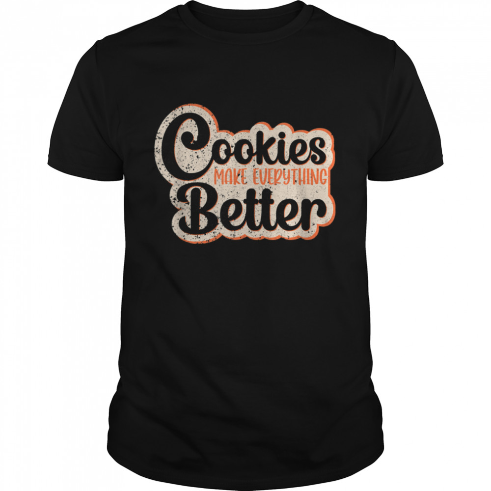 Cookies Make Everything Better Chocolate Chips Dip Chef Milk shirt Classic Men's T-shirt