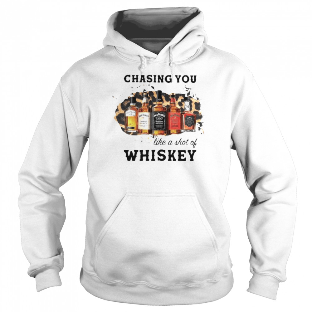 Chasing You Like A Shot Of Whiskey Wine  Unisex Hoodie