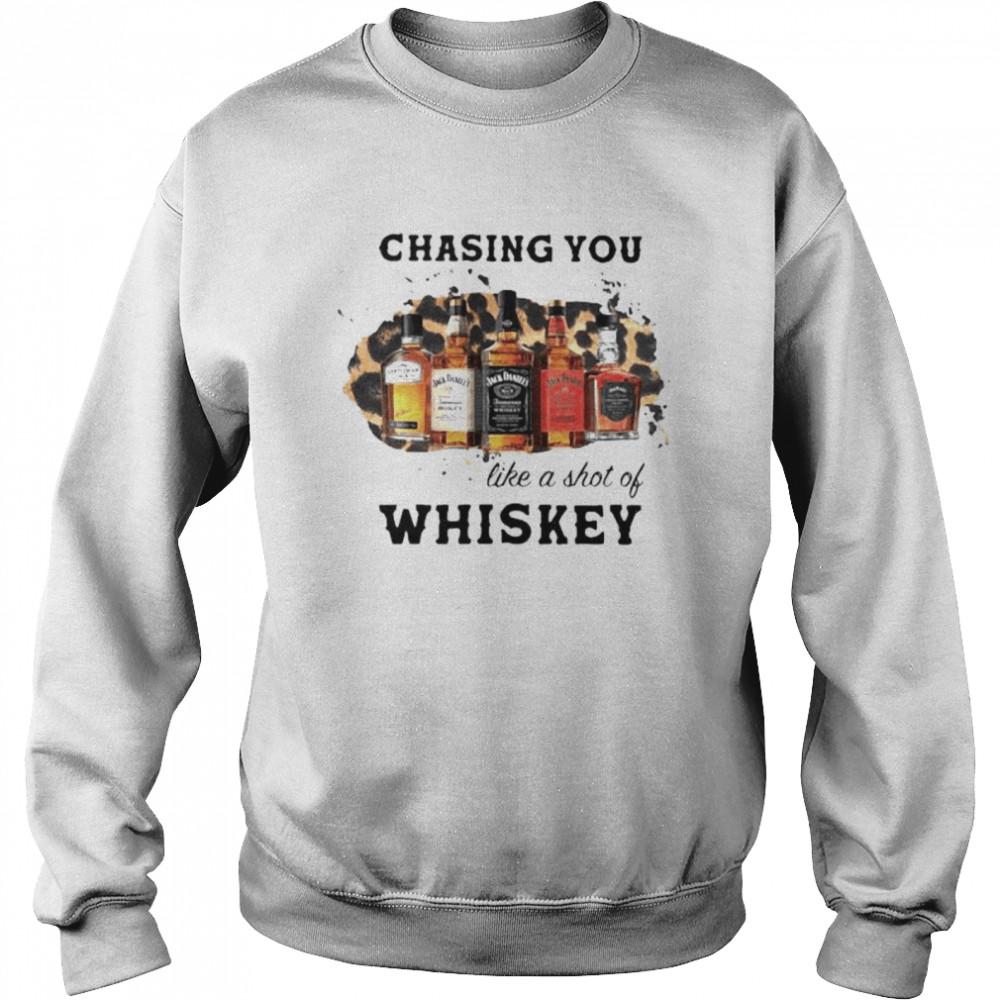 Chasing You Like A Shot Of Whiskey Wine  Unisex Sweatshirt