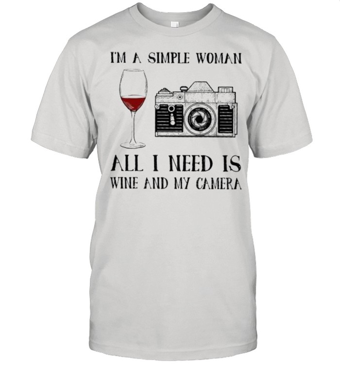 I'm a simple woman all I need is wine and my camera shit shirt Classic Men's T-shirt
