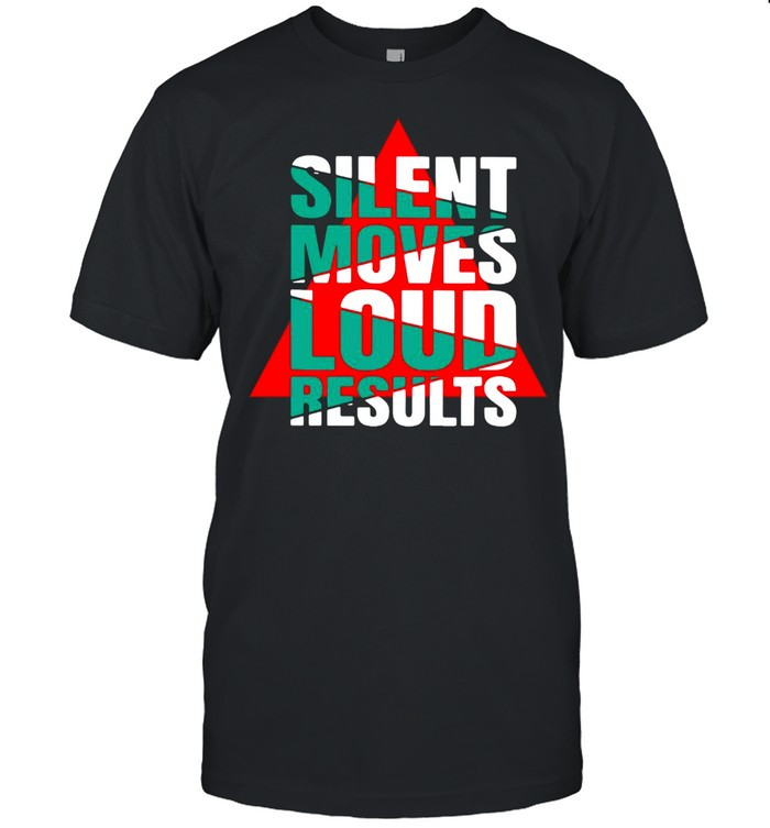 Silent Moves Loud Results T-shirt Classic Men's T-shirt