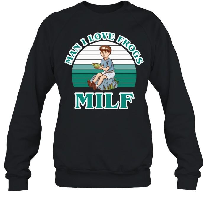 Man I Love Frogs Milf Vintage shirt Unisex Sweatshirt