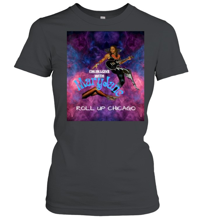 Maryjane Come Get It Roll Up Chicago  Classic Women's T-shirt