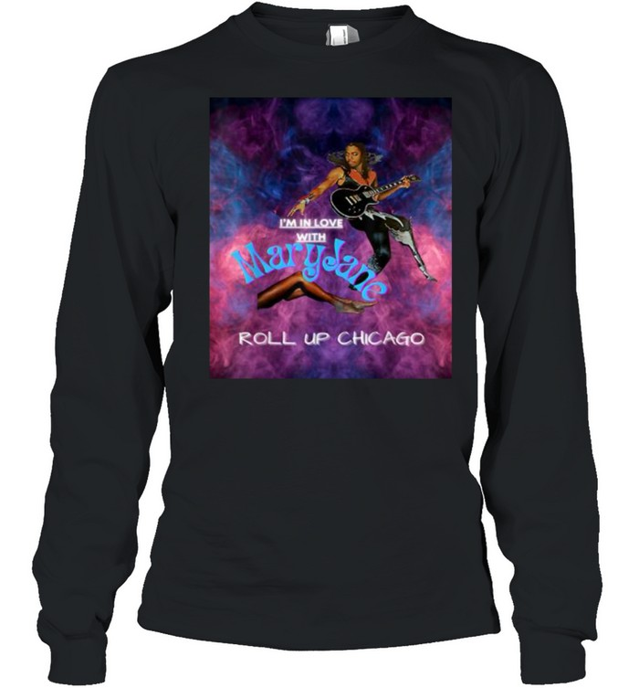 Maryjane Come Get It Roll Up Chicago  Long Sleeved T-shirt