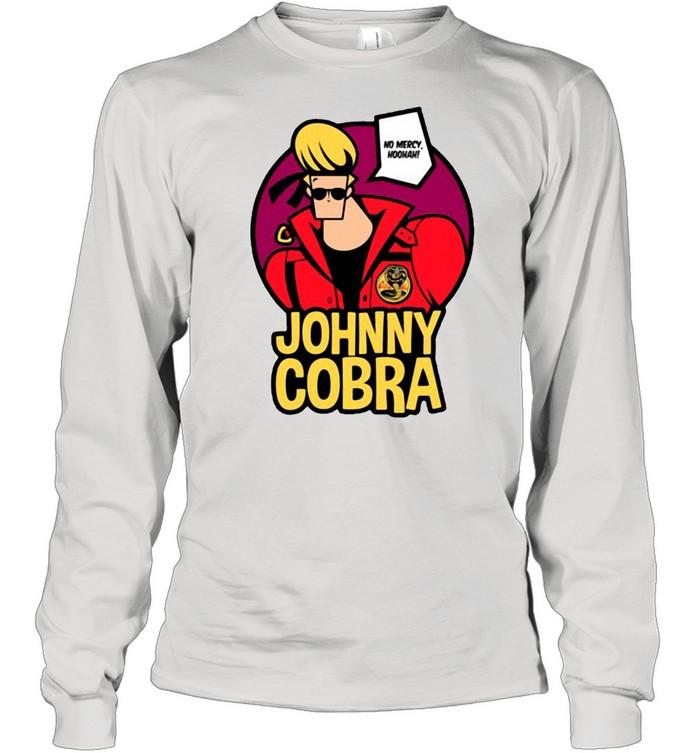 Cobra Kai Johnny Cobra No Mercy Hoohah shirt Long Sleeved T-shirt