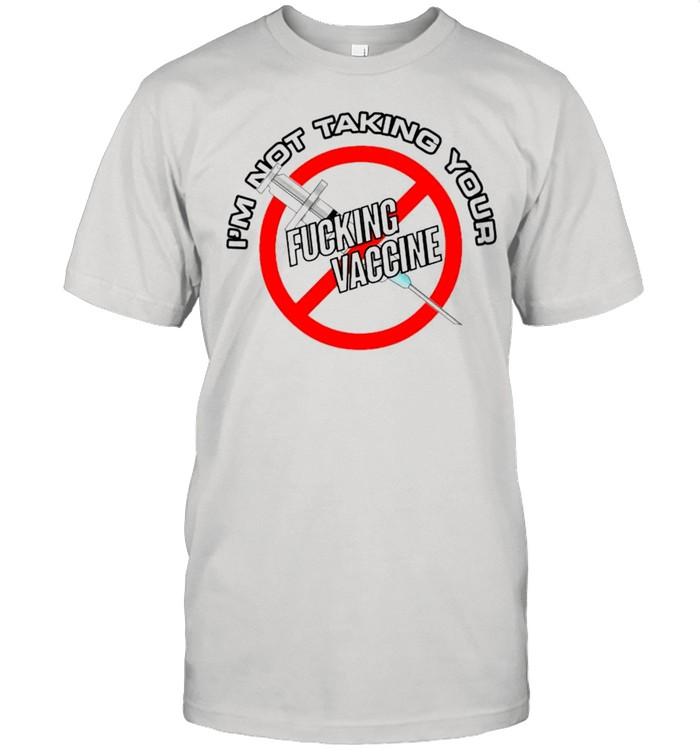 Fucking vaccine Im not talking your shirt Classic Men's T-shirt