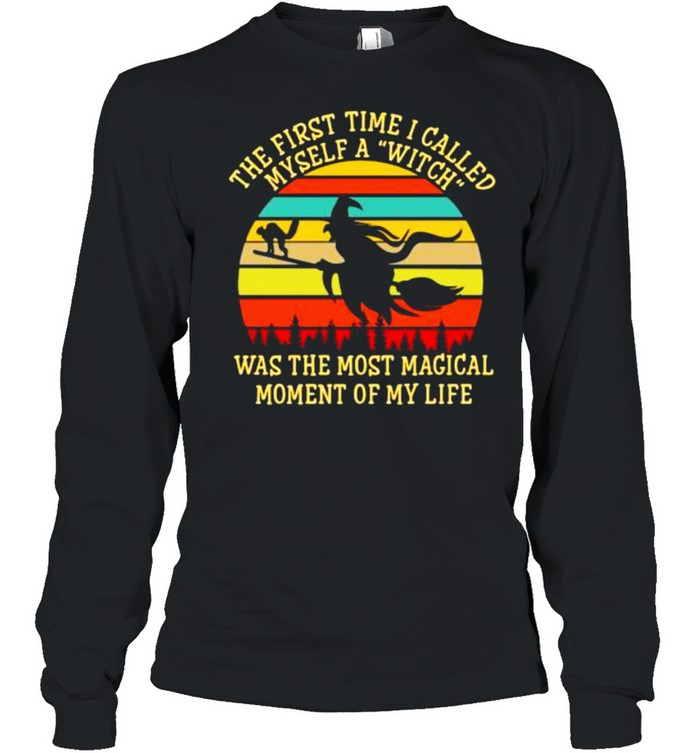 The first time i called myself a witch was the most magical moment of my life vintage shirt Long Sleeved T-shirt