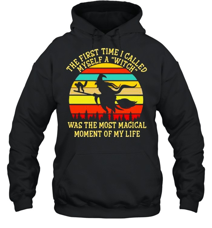 The first time i called myself a witch was the most magical moment of my life vintage shirt Unisex Hoodie