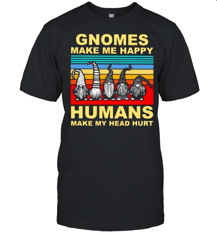 Gnomes make me happy humans make my head hurt vintage shirt Classic Men's T-shirt