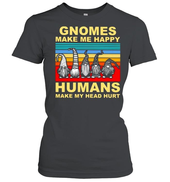 Gnomes make me happy humans make my head hurt vintage shirt Classic Women's T-shirt