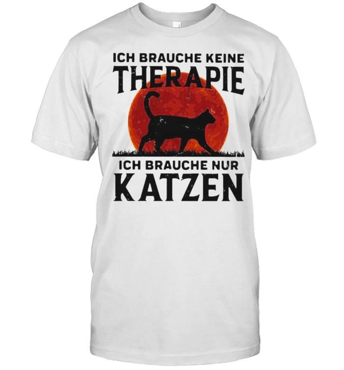Ich Braughe Keine Therapie Ich Brauche Nur Katzen Blood moon Cat  Classic Men's T-shirt