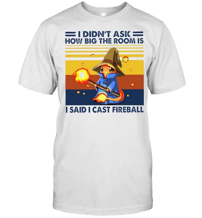 I Didn't Ask How Big The Room Is I Said I Cast Fireball Vintage Retro T-shirt Classic Men's T-shirt