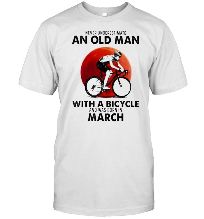 never Underestimate An Old Man With A Bicycle And Was Born In March Blood Moon  Classic Men's T-shirt
