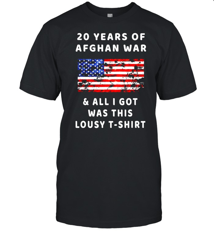 Afghanistan 20 Years Afghan War & All I Got Was This Lousy Tee  Classic Men's T-shirt