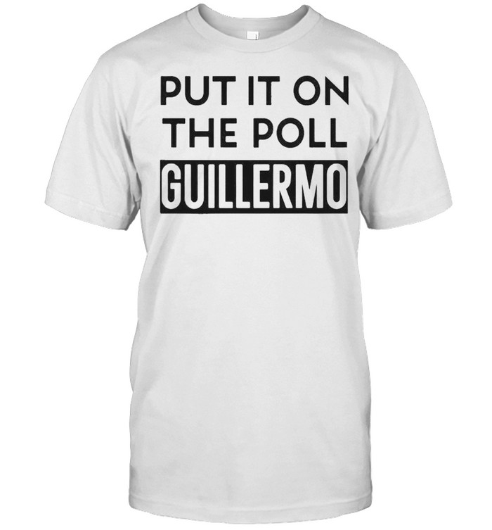 Put it on the poll guillermo shirt Classic Men's T-shirt