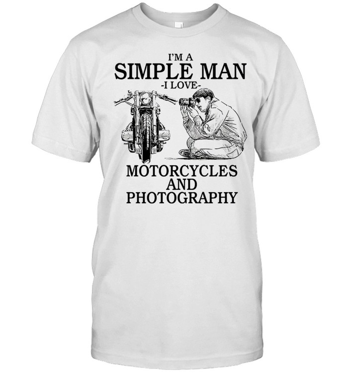 Im a simple man i love motorcycles and photography shirt Classic Men's T-shirt