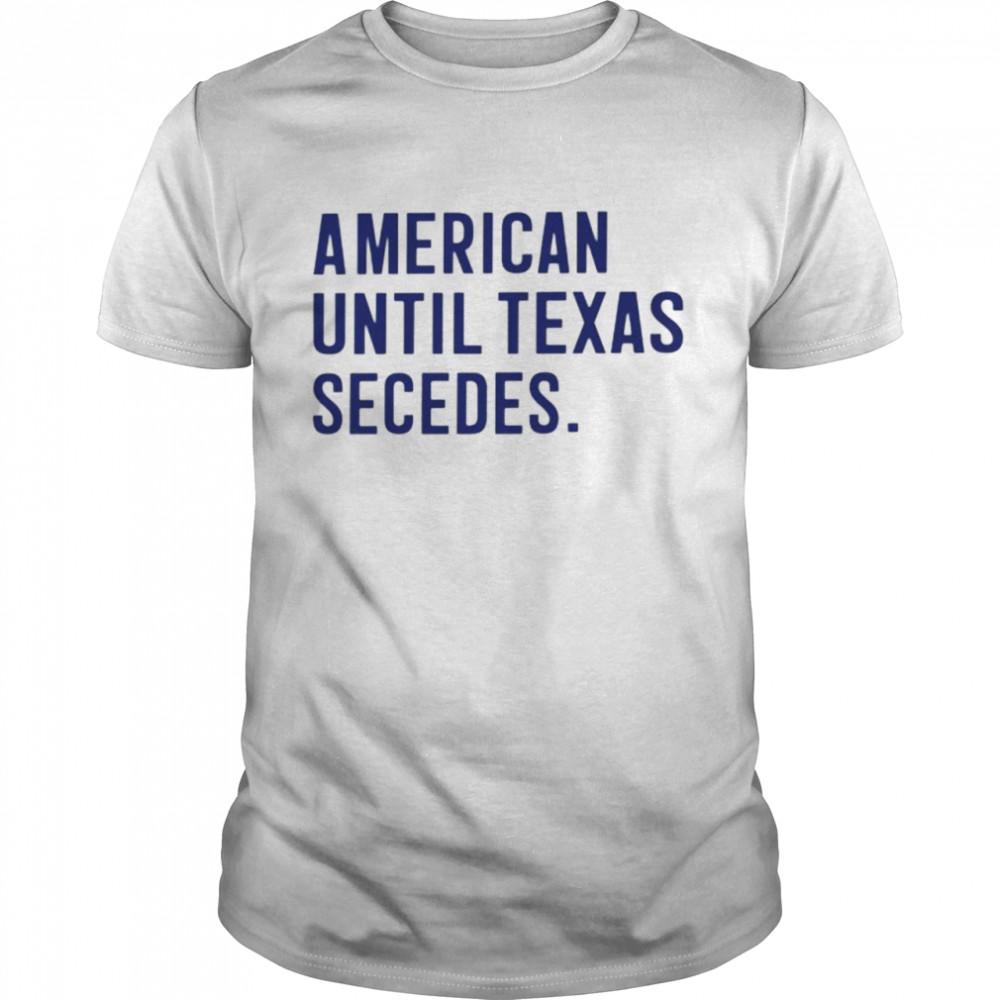 American until Texas secedes shirt Classic Men's T-shirt
