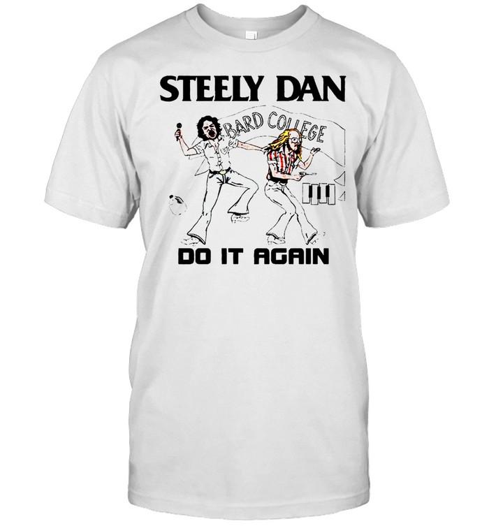 Steely Dan Bard College do it again shirt