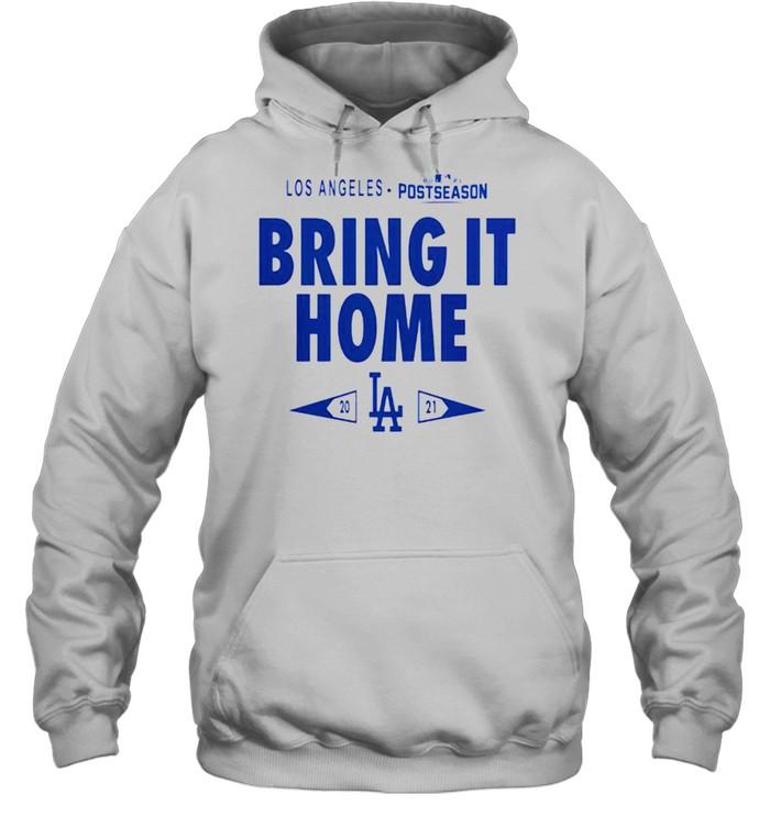 Dodgers 2021 postseason bring it home shirt Unisex Hoodie