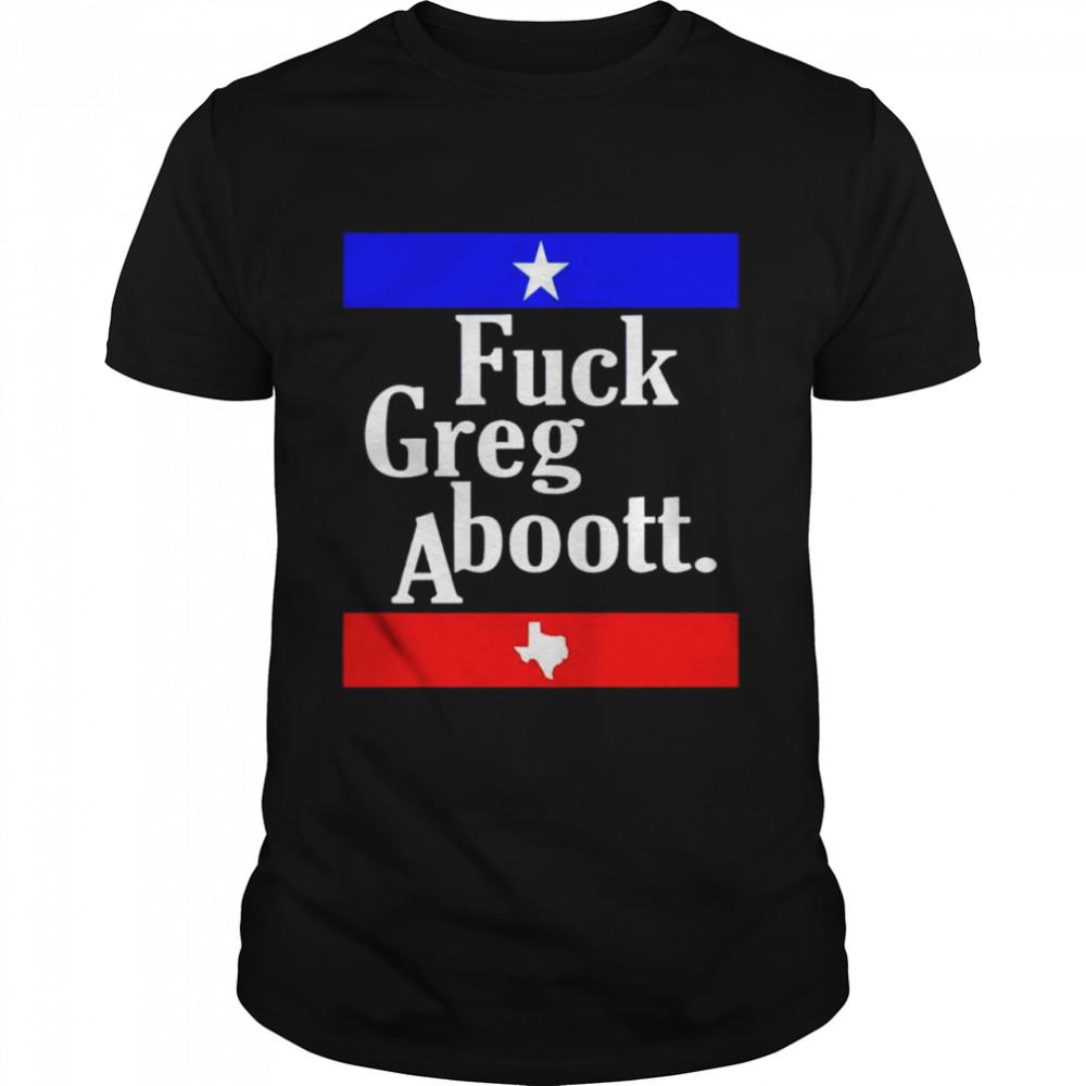 Fuck Greg Aboott shirt