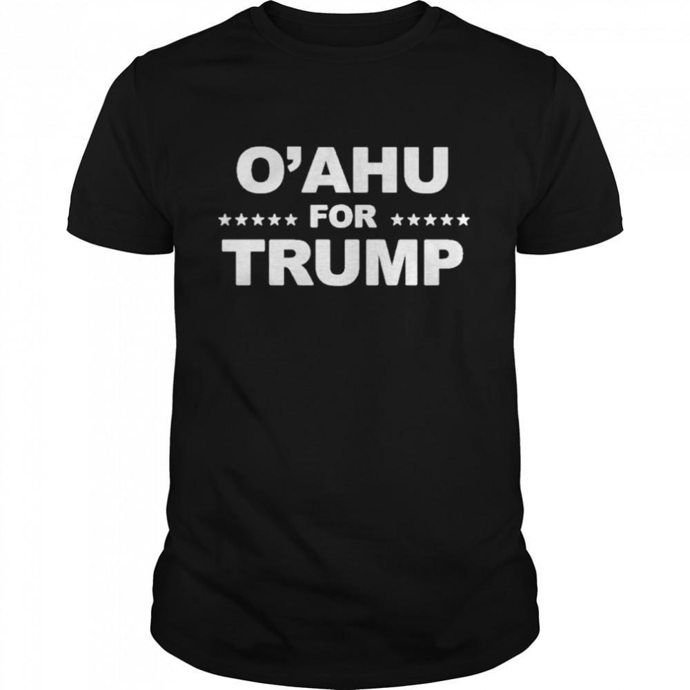 Oahu for Trump shirt