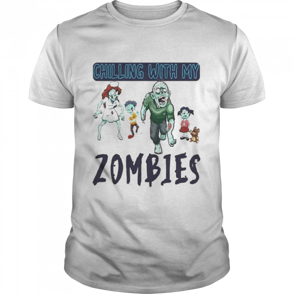Best chilling with my zombies Halloween shirt