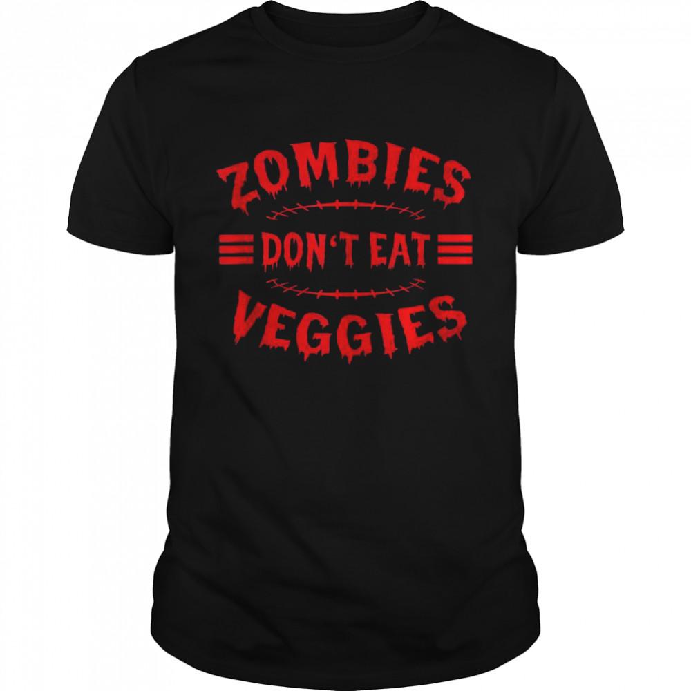 Zombies Don't Eat Veggies Zombie Costume Halloween Shirt