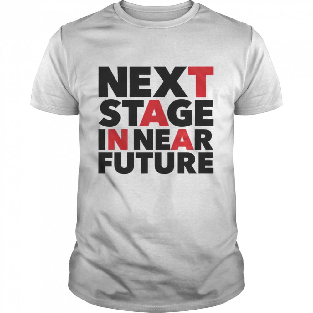 Awesome hiroshi Tanahashi next stage in near future shirt