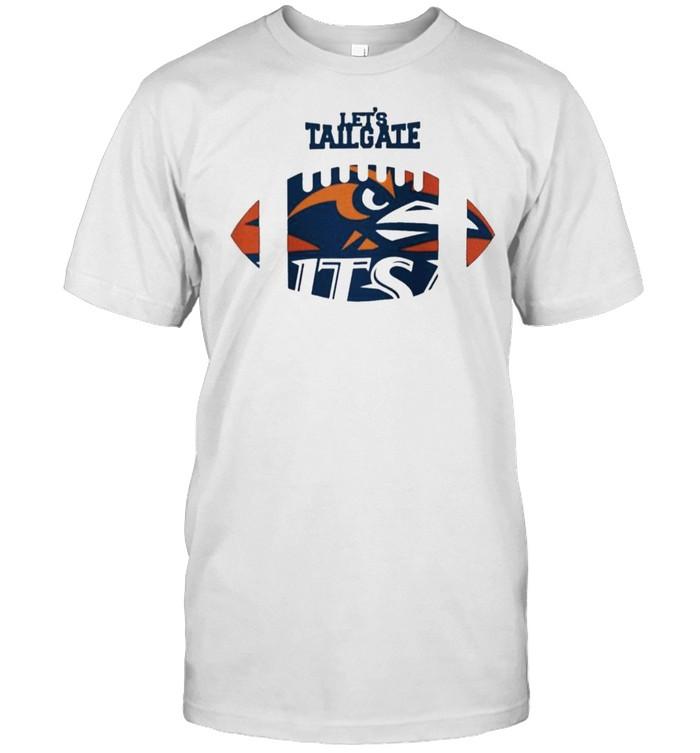 Let's tailgate Utsa Roadrunners shirt