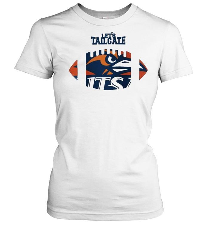 Let's tailgate Utsa Roadrunners shirt Classic Women's T-shirt
