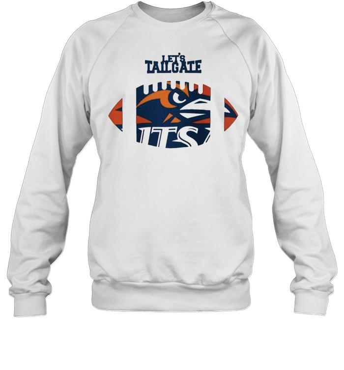 Let's tailgate Utsa Roadrunners shirt Unisex Sweatshirt